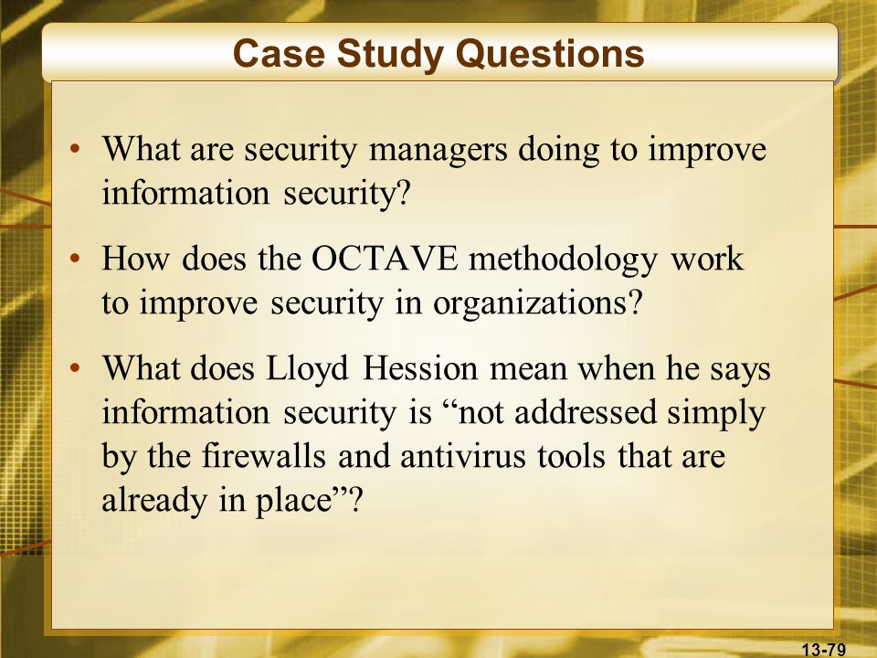 Case Study Questions What are security managers doing to improve information security