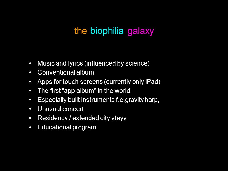 the biophilia galaxy Music and lyrics (influenced by science)