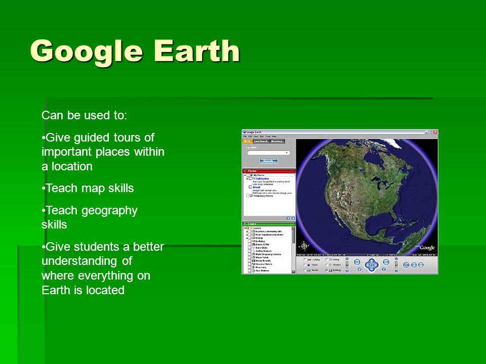Google Earth Can be used to: