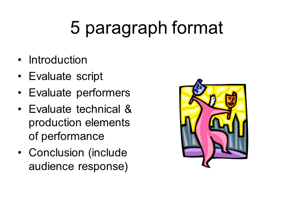 5 paragraph format Introduction Evaluate script Evaluate performers