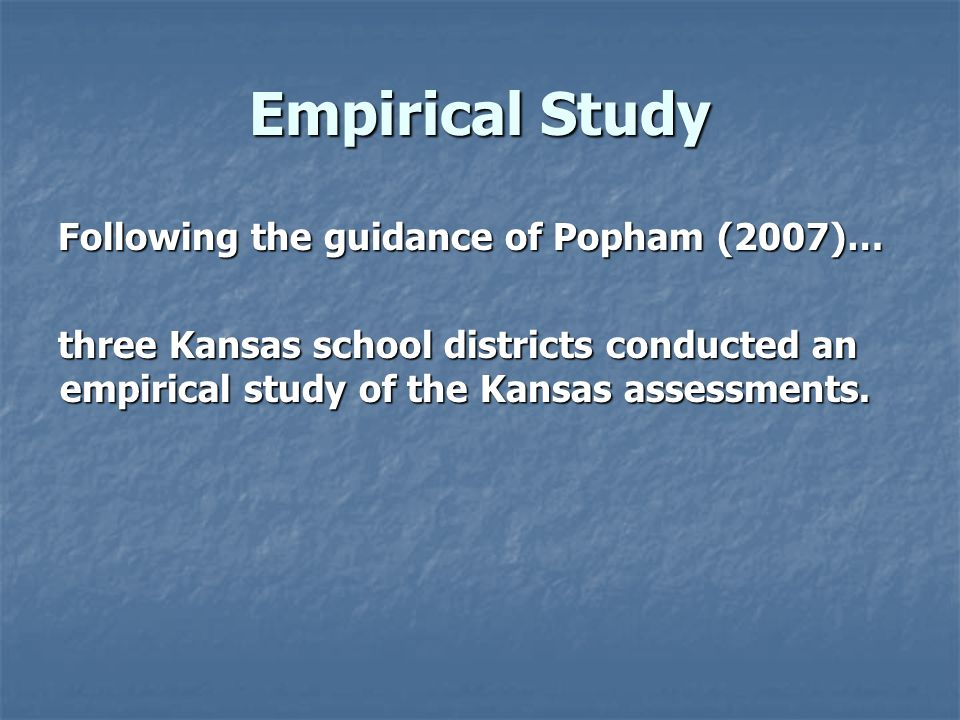 Empirical Study Following the guidance of Popham (2007)…