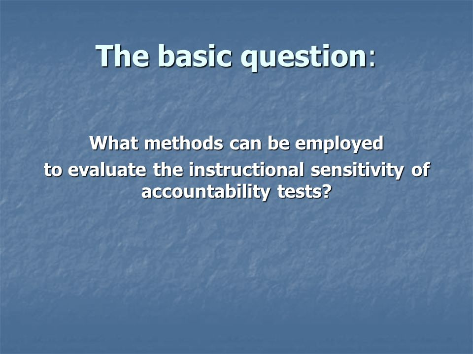 The basic question: What methods can be employed