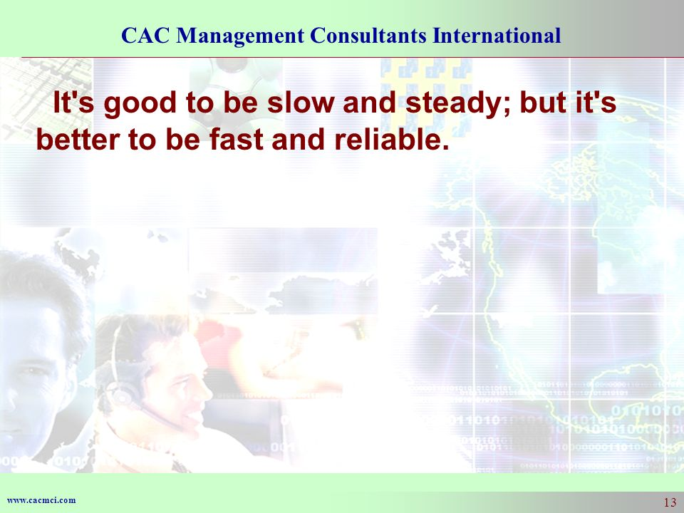 It s good to be slow and steady; but it s better to be fast and reliable.