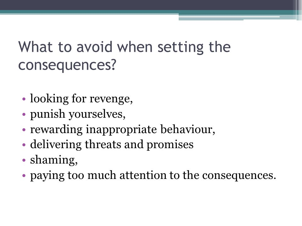 What to avoid when setting the consequences