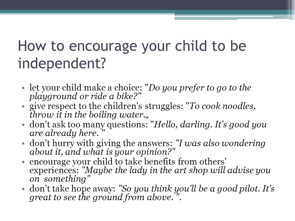 How to encourage your child to be independent