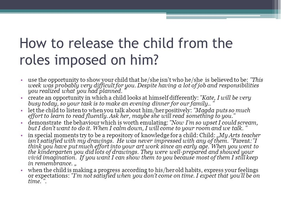 How to release the child from the roles imposed on him