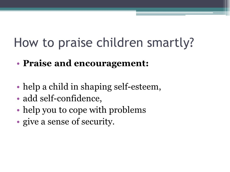 How to praise children smartly