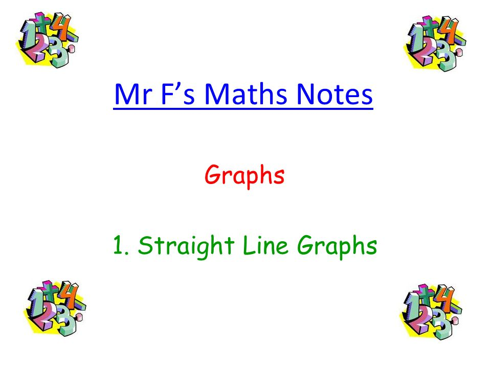 Graphs 1. Straight Line Graphs