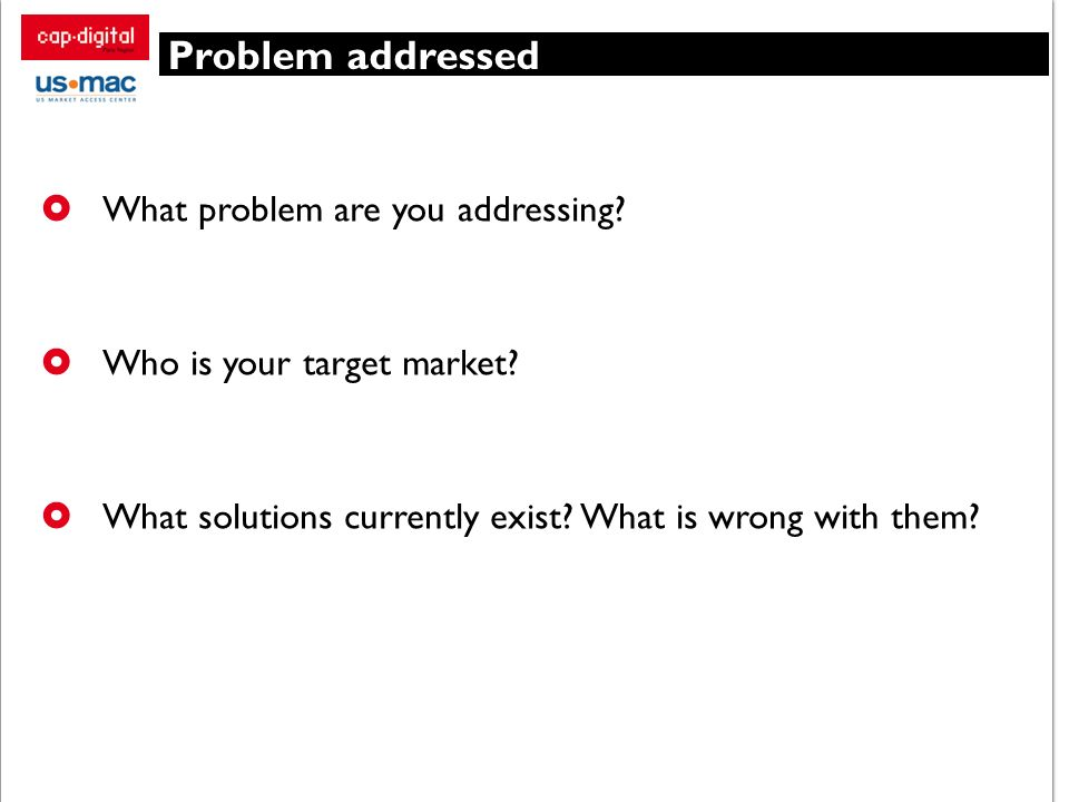 Problem addressed What problem are you addressing