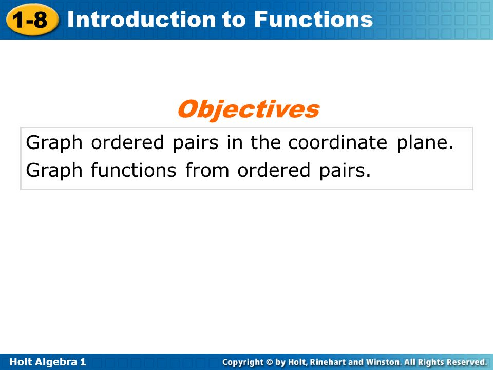 Objectives Graph ordered pairs in the coordinate plane.