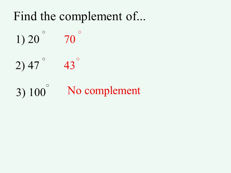 Find the complement of... 1) 20 70 2) 47 43 No complement 3) 100