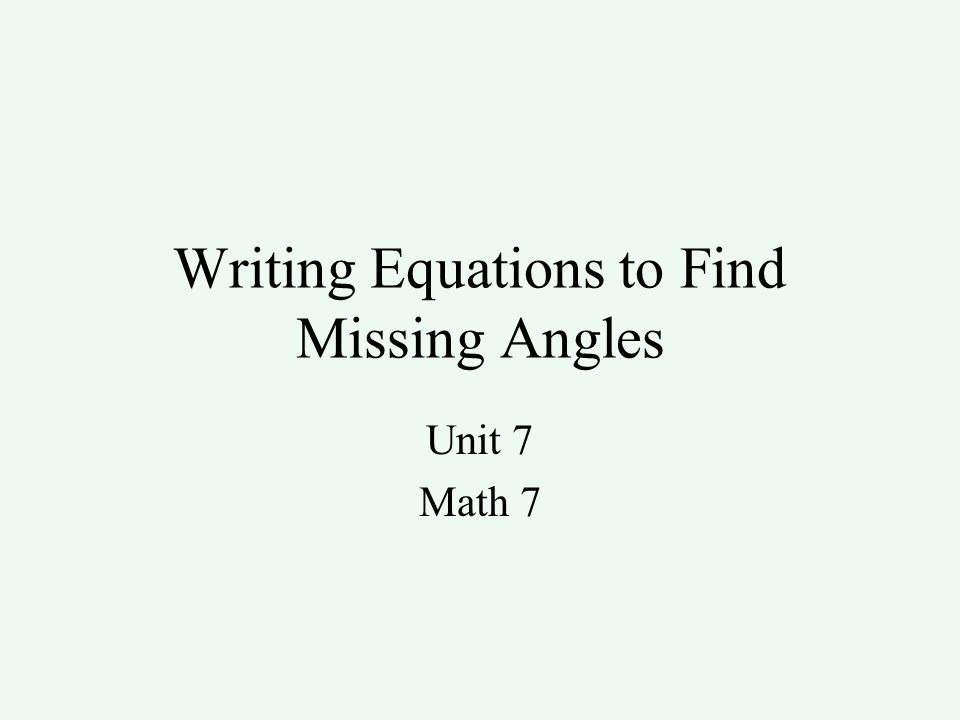 Writing Equations to Find Missing Angles
