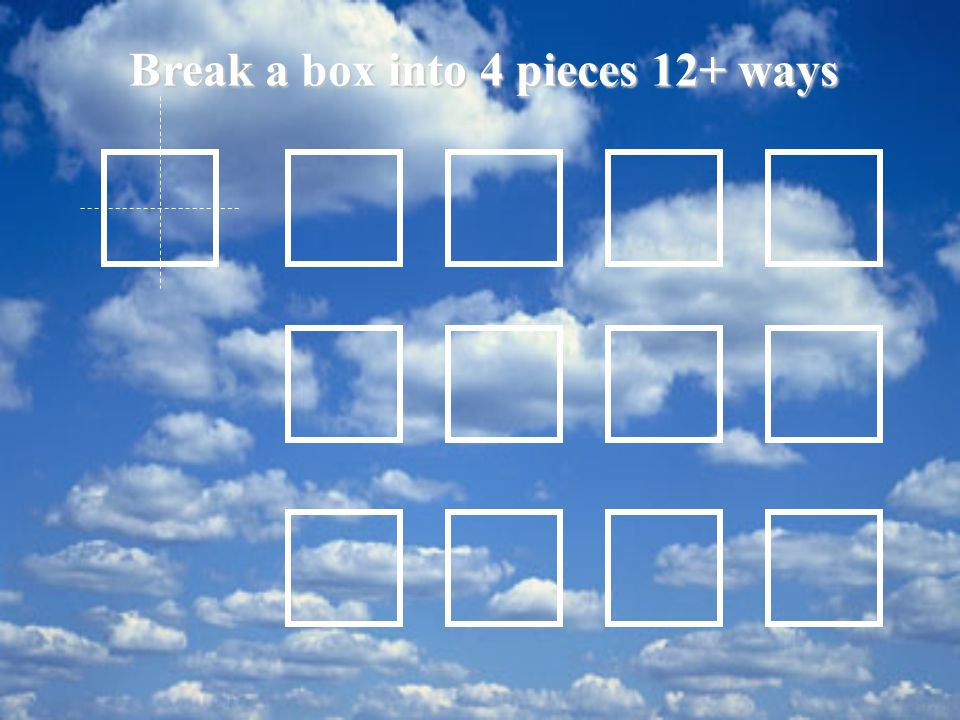Break a box into 4 pieces 12+ ways