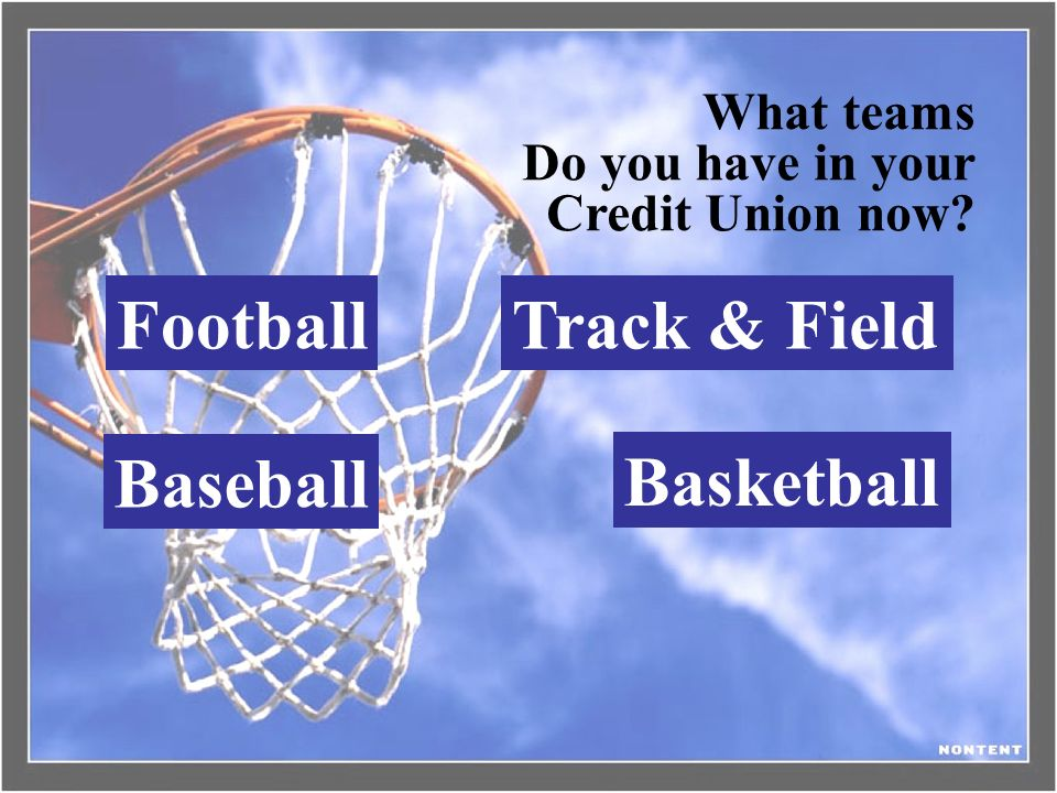Football Track & Field Baseball Basketball What teams