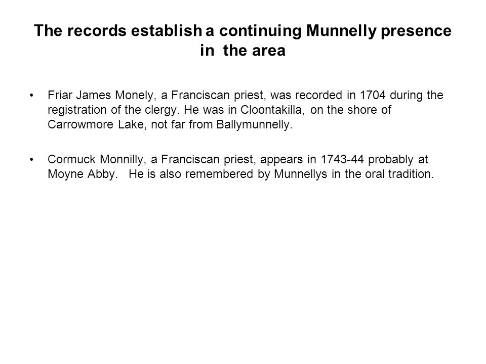 The records establish a continuing Munnelly presence in the area