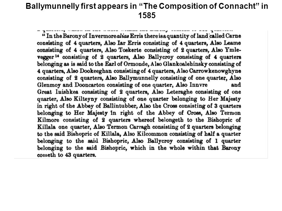 Ballymunnelly first appears in The Composition of Connacht in 1585