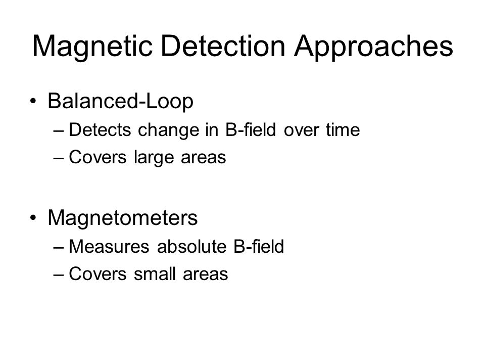 Magnetic Detection Approaches