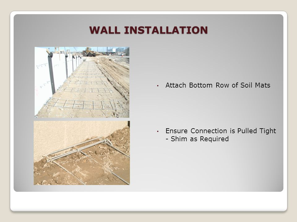 WALL INSTALLATION Attach Bottom Row of Soil Mats