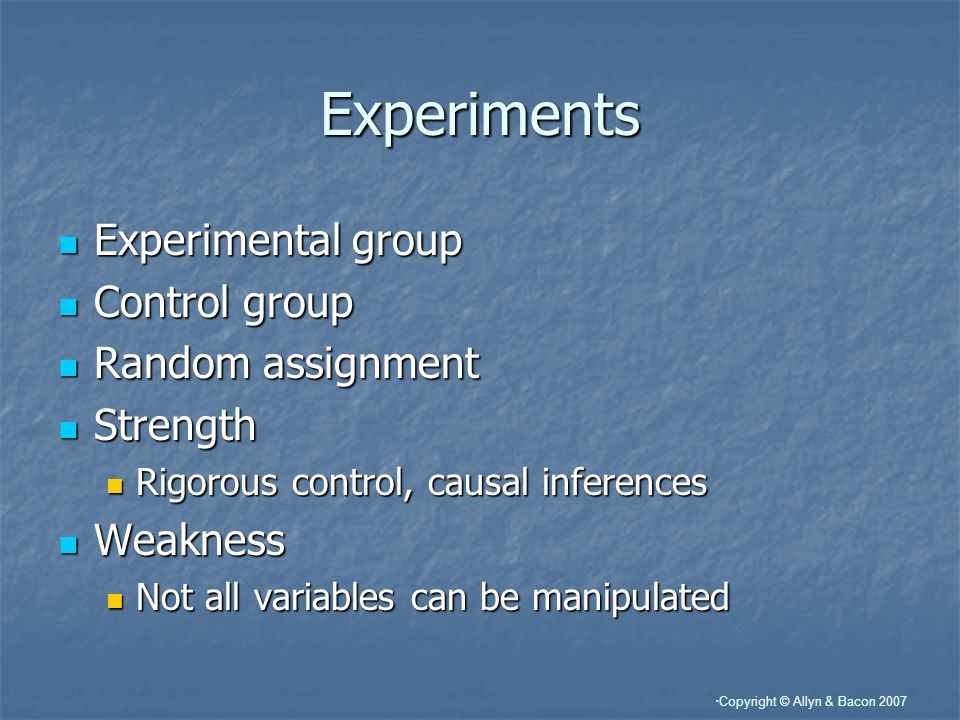 Experiments Experimental group Control group Random assignment