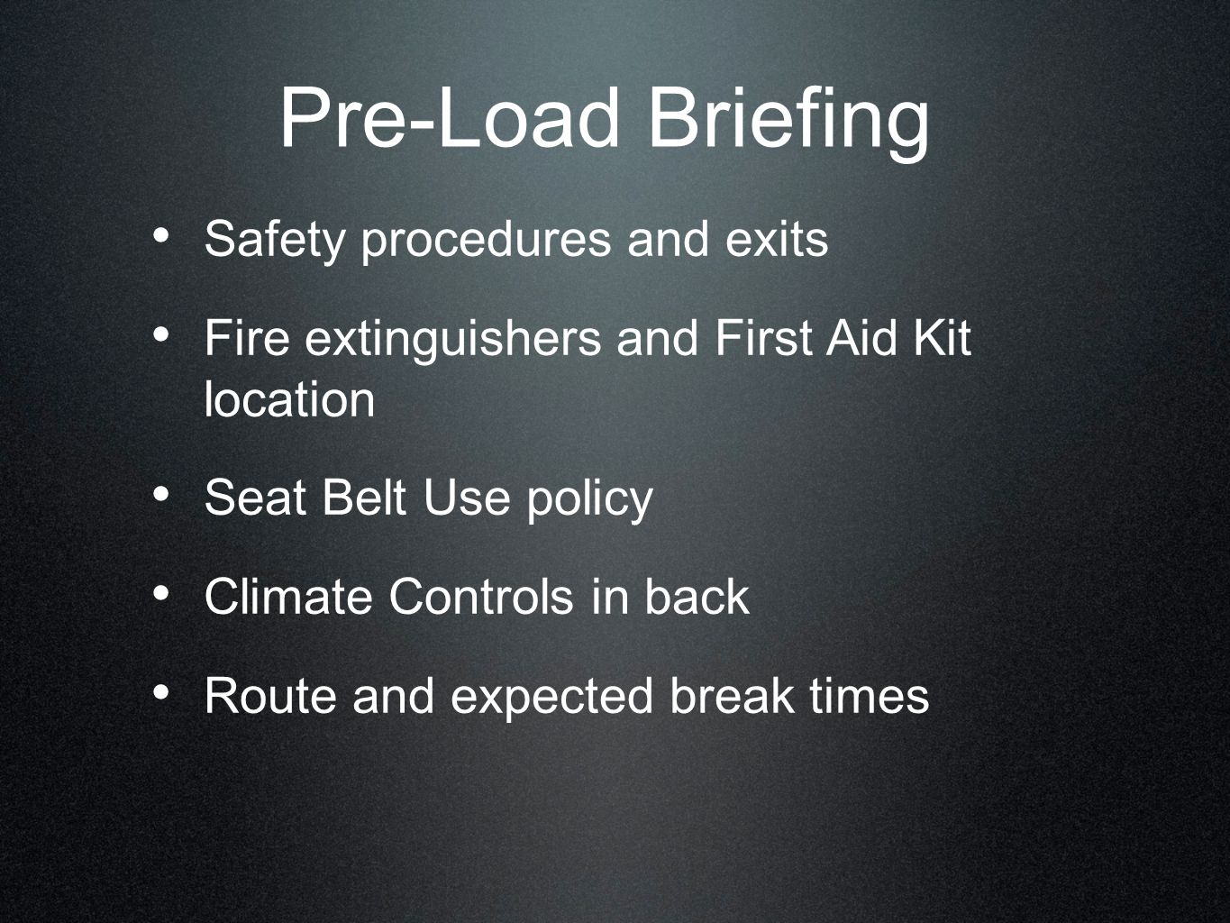 Pre-Load Briefing Safety procedures and exits