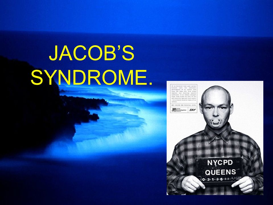 JACOB'S SYNDROME.