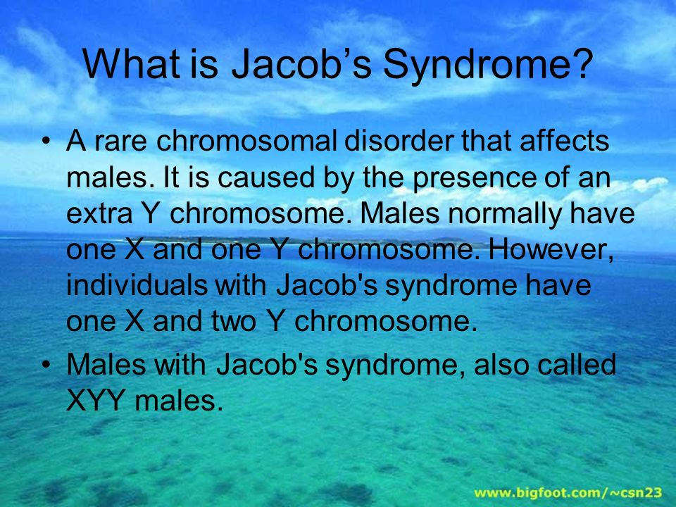 What is Jacob's Syndrome