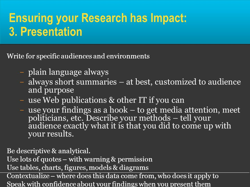 Ensuring your Research has Impact: 3. Presentation