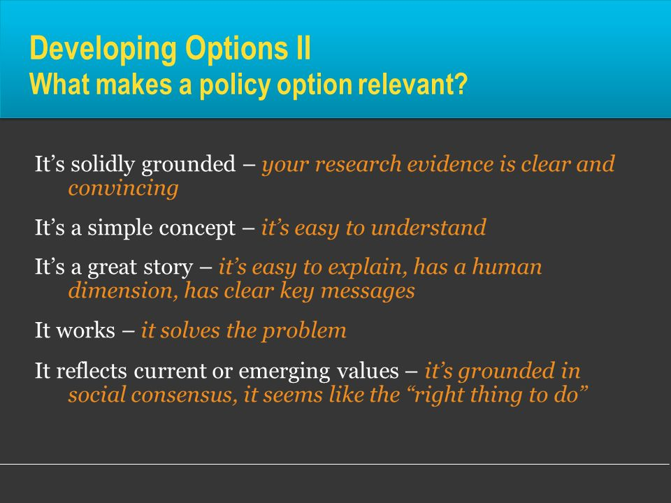 Developing Options II What makes a policy option relevant