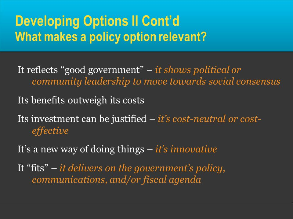 Developing Options II Cont'd What makes a policy option relevant