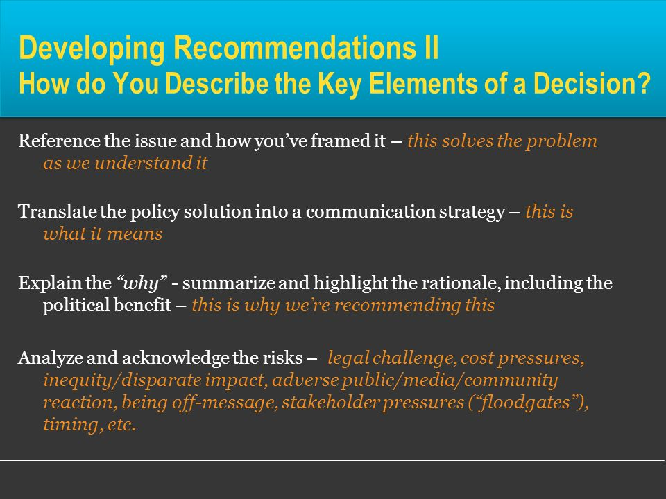 Developing Recommendations II How do You Describe the Key Elements of a Decision