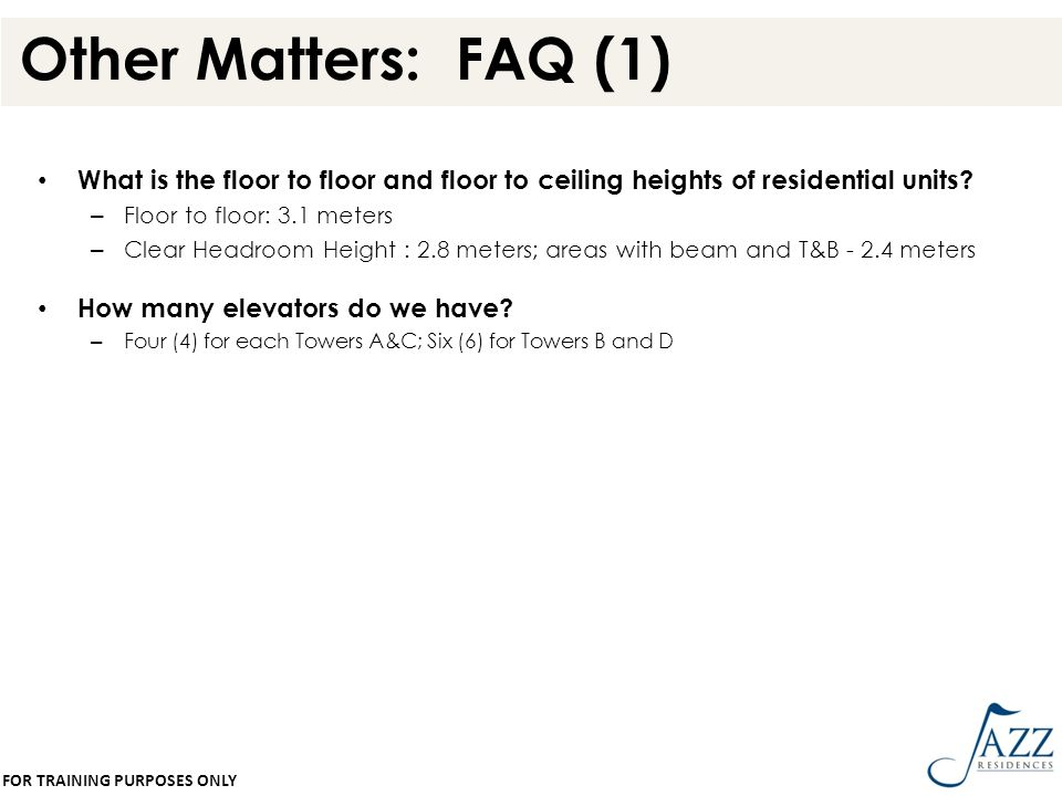 Other Matters: FAQ (1) What is the floor to floor and floor to ceiling heights of residential units