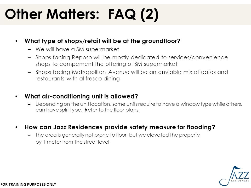 Other Matters: FAQ (2) What type of shops/retail will be at the groundfloor We will have a SM supermarket.
