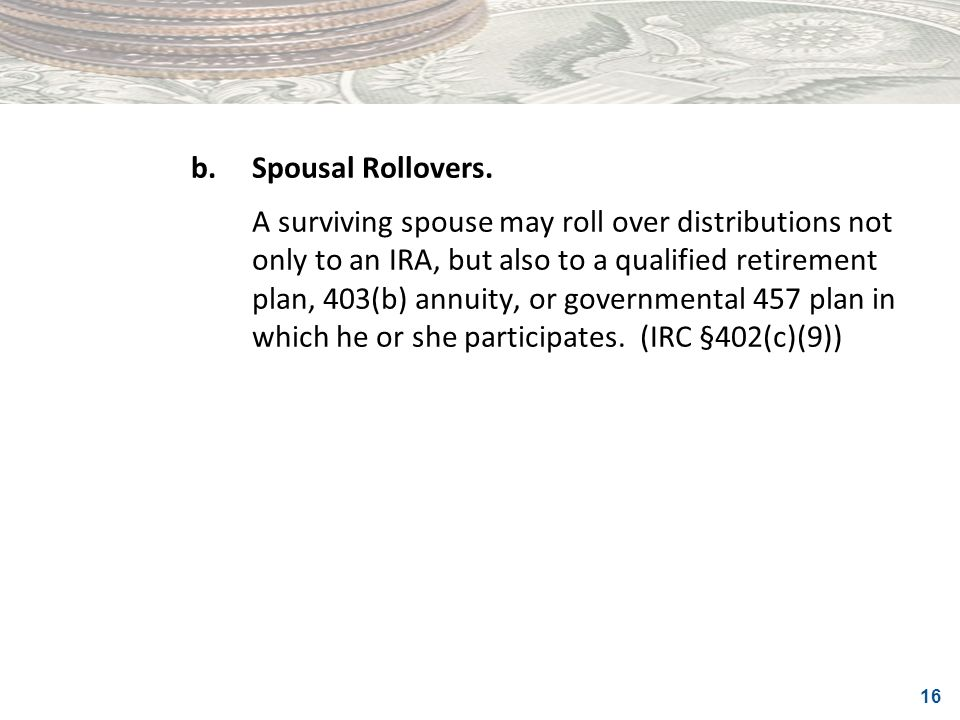 b. Spousal Rollovers.