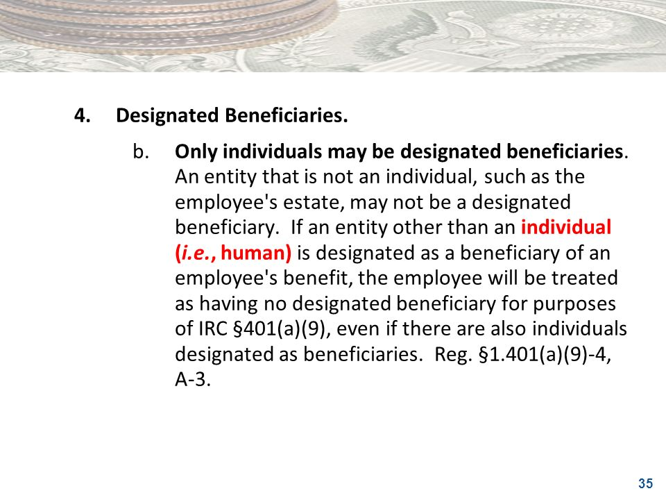 4. Designated Beneficiaries.