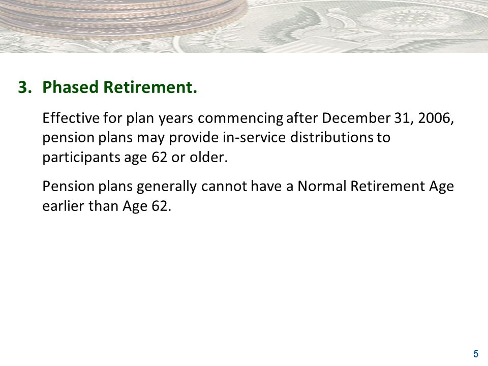 3. Phased Retirement.
