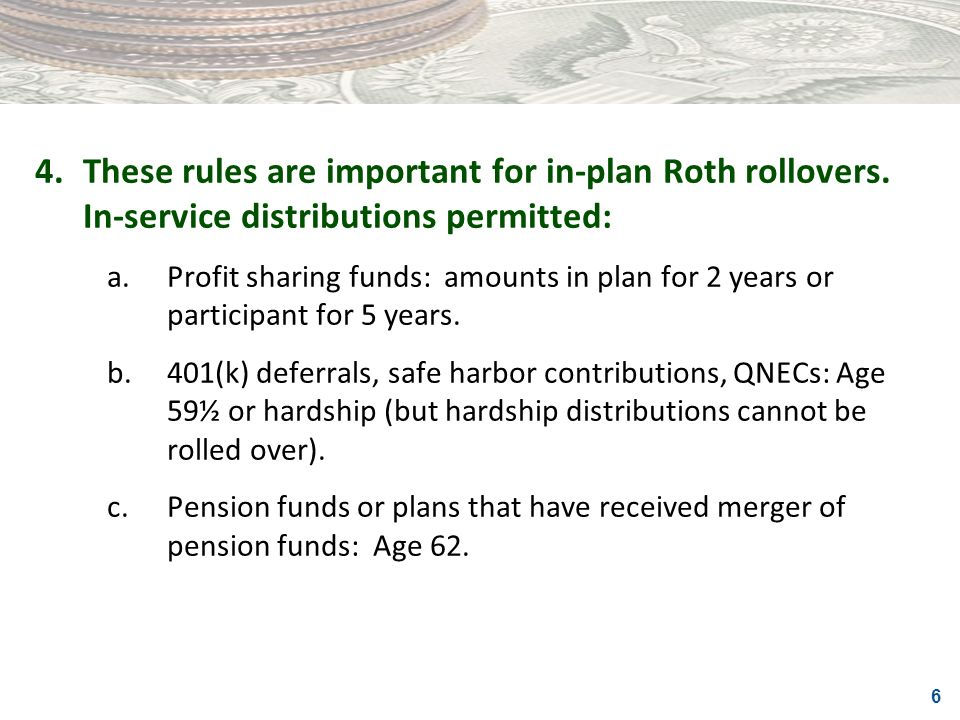 4. These rules are important for in-plan Roth rollovers
