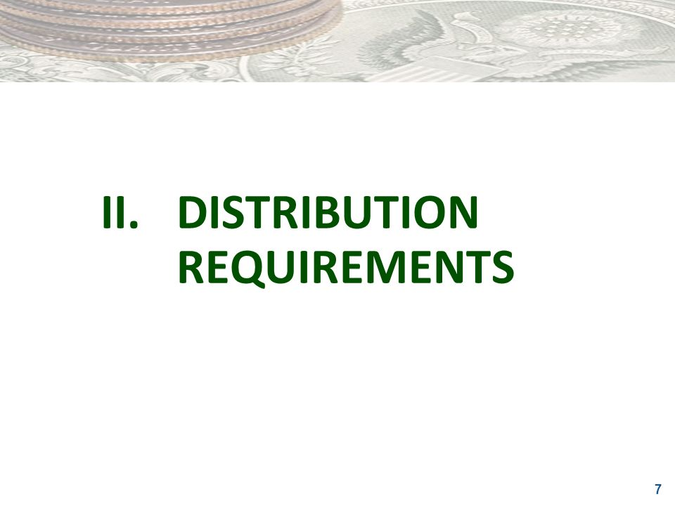 II. DISTRIBUTION REQUIREMENTS