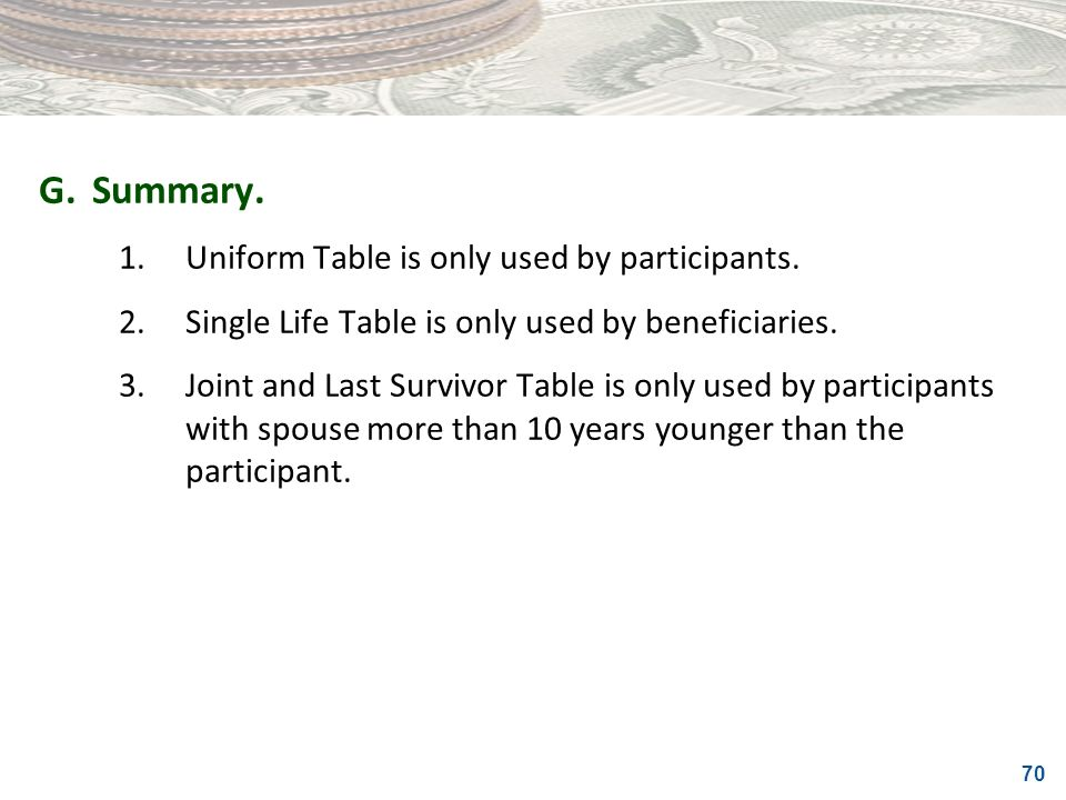 G. Summary. 1. Uniform Table is only used by participants.