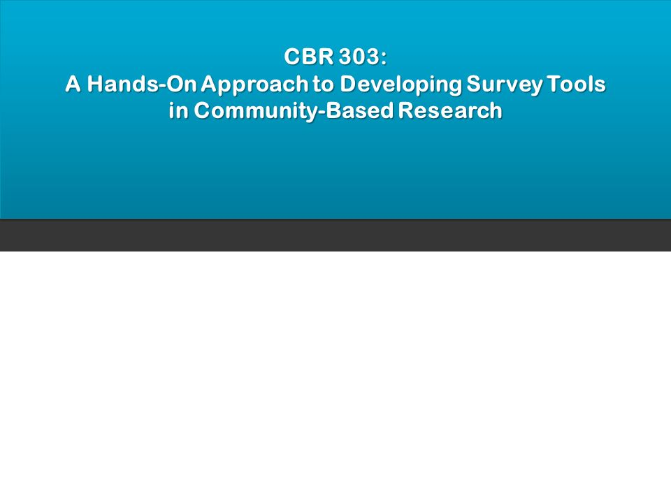 A Hands-On Approach to Developing Survey Tools
