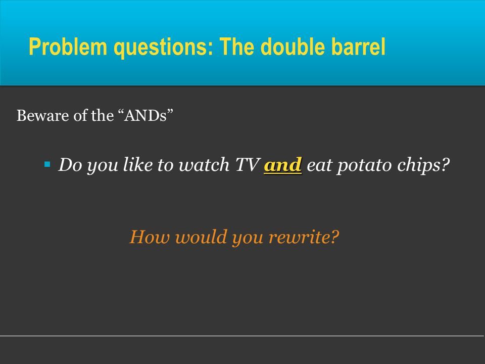 Problem questions: The double barrel