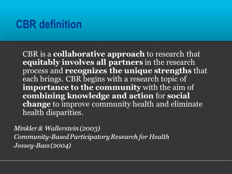 CBR definition Minkler & Wallerstein (2003)