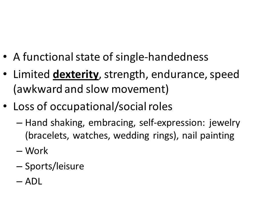 A functional state of single-handedness