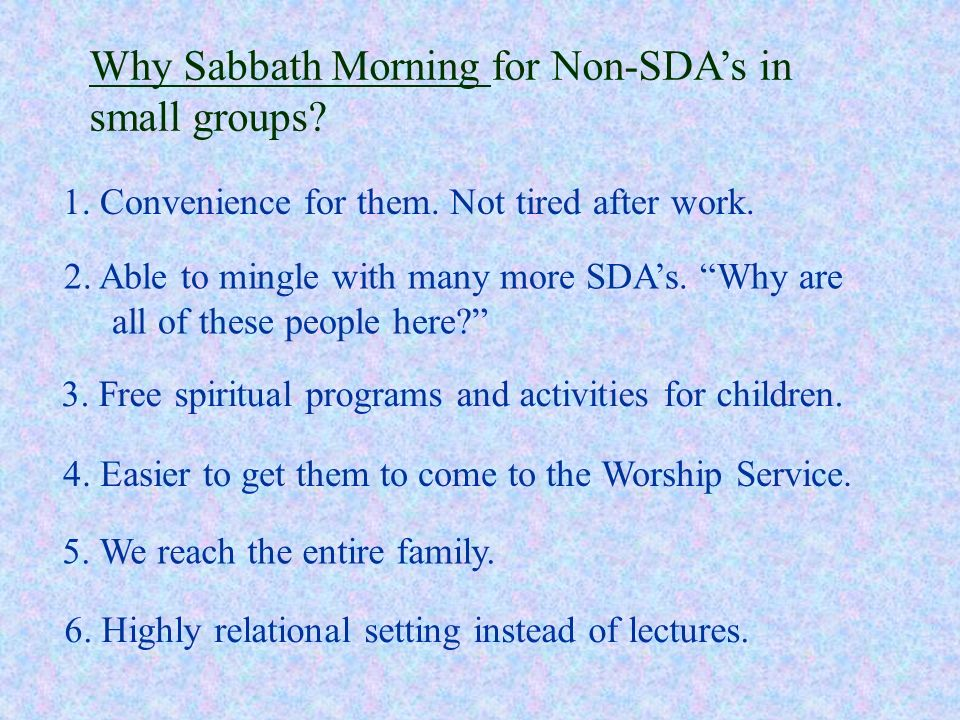 Why Sabbath Morning for Non-SDA's in small groups