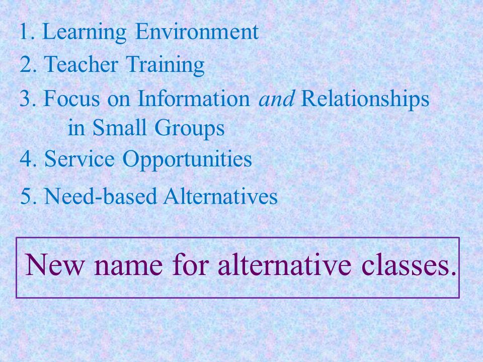 New name for alternative classes.