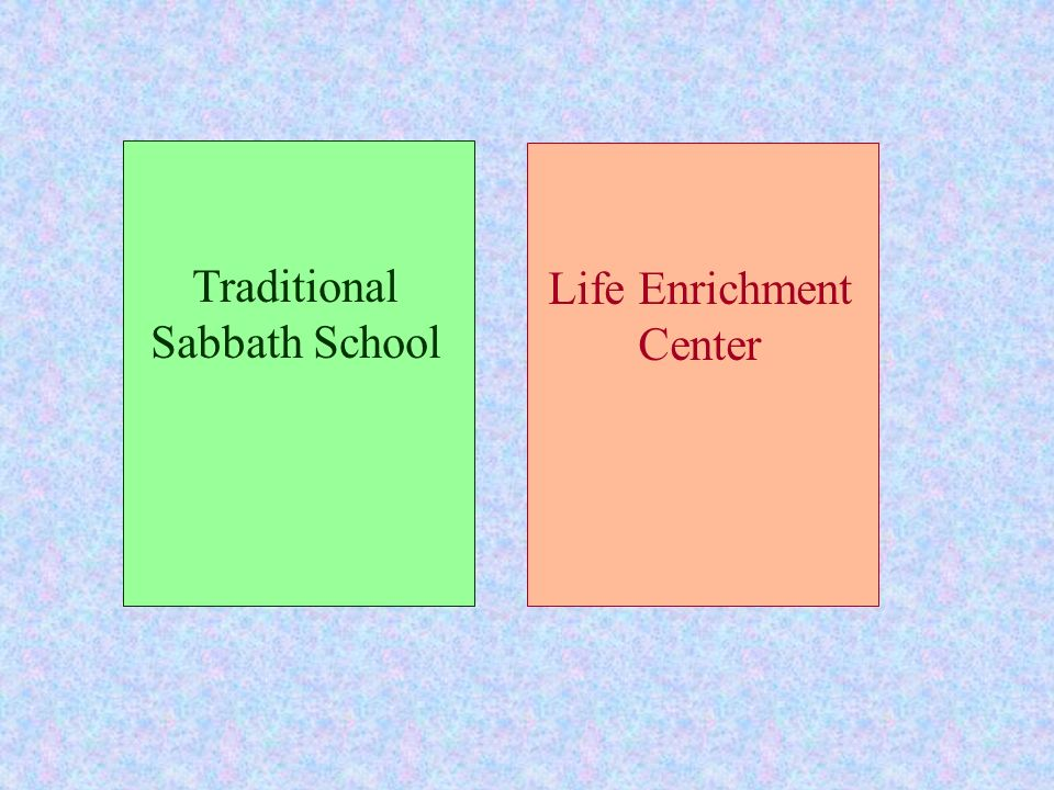 Traditional Sabbath School Life Enrichment Center