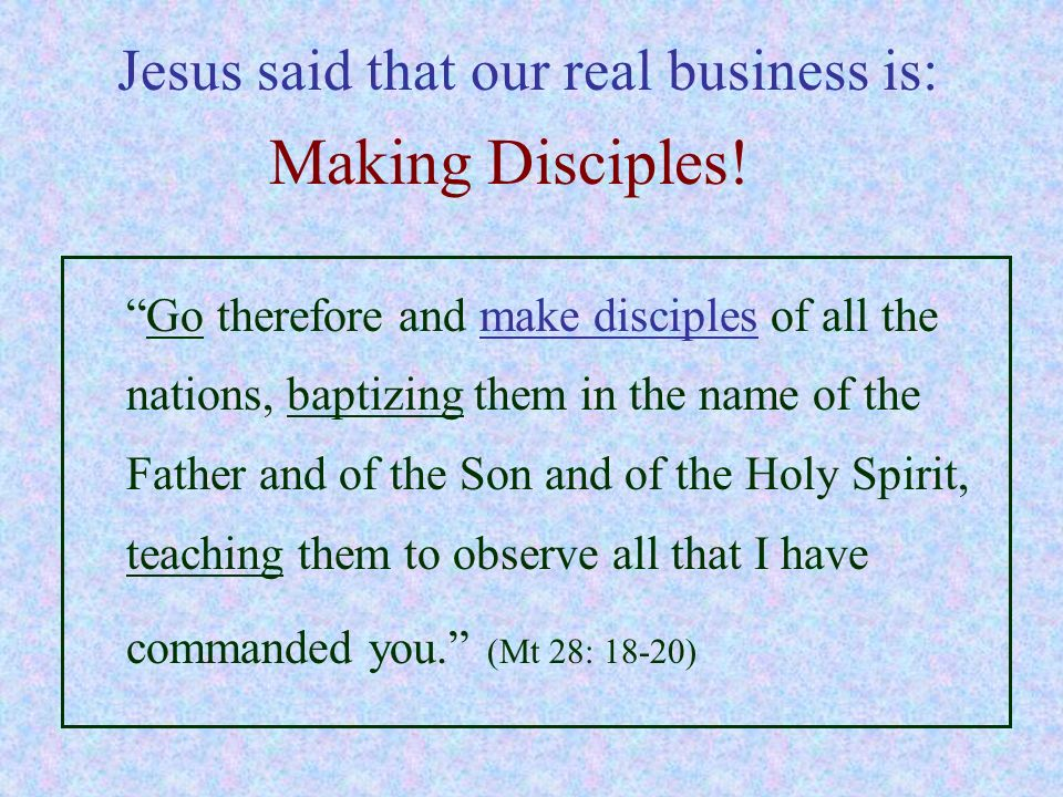 Jesus said that our real business is: