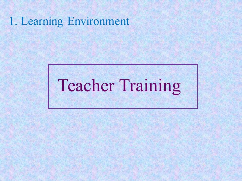 1. Learning Environment Teacher Training