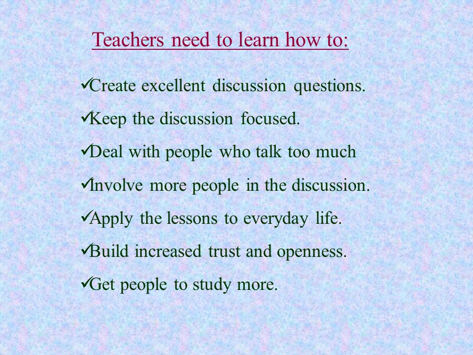 Teachers need to learn how to: