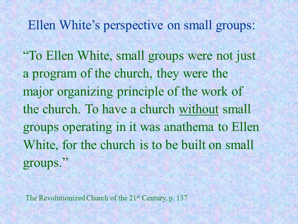 Ellen White's perspective on small groups: