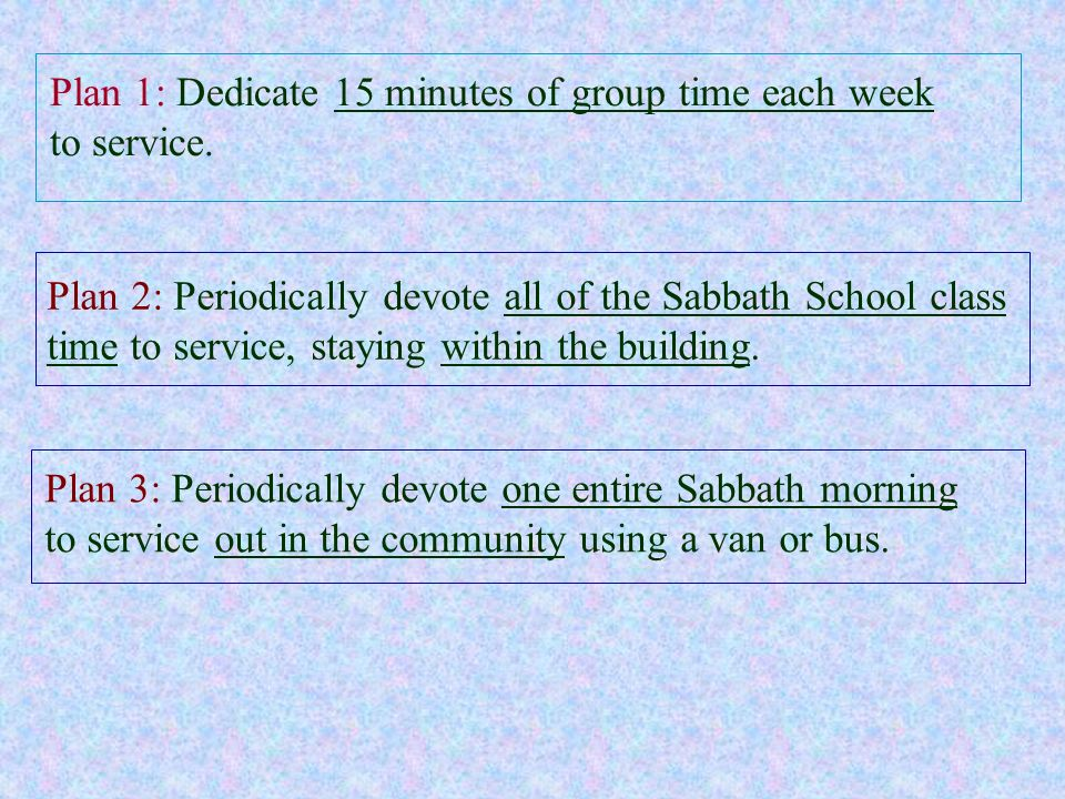 Plan 1: Dedicate 15 minutes of group time each week to service.